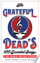 The Grateful Dead S 100 Essential Songs