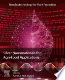 Silver Nanomaterials for Agri-Food Applications