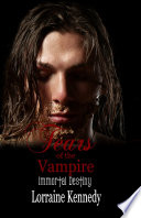 Tears Of The Vampire Immortal Destiny Book 4