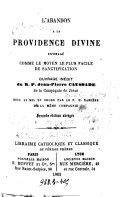 L'abandon a la providence divine envisage comme le moyen le plus facile de santification ouvrage inedite