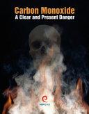 Carbon Monoxide a Clear and Present Danger