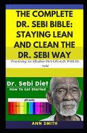 The Complete Dr  Sebi Bible Book