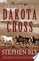 Beneath a Dakota Cross  Fortunes of the Black Hills  Book 1
