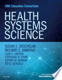 """Health Systems Science E-Book"" by Richard E. Hawkins, Luan E Lawson, Stephanie R Starr, Jeffrey Borkan, Jed D Gonzalo, Susan E. Skochelak"