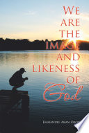 We Are the Image and Likeness of God