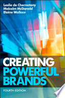 """Creating Powerful Brands"" by Leslie De Chernatony, Malcolm McDonald, Elaine Wallace"