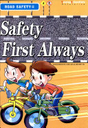 Road Safety   Safety First Always