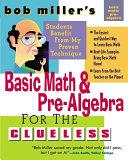 Bob Miller s Basic Math and Pre Algebra for the Clueless