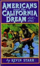 Americans and the California Dream  1850 1915