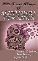 The Last Days of Alzheimer's Dementia