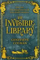 The Invisible Library: The Invisible Library Book 1