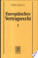 Europäisches Vertragsrecht  , Band 1