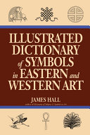 Pdf Illustrated Dictionary Of Symbols In Eastern And Western Art Telecharger