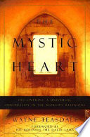 """The Mystic Heart: Discovering a Universal Spirituality in the World's Religions"" by Wayne Teasdale"