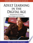 Adult Learning In The Digital Age Perspectives On Online Technologies And Outcomes Book PDF