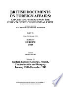 British Documents on Foreign Affairs--reports and Papers from the Foreign Office Confidential Print: Eastern Europe (General), Poland, Czechoslovakia and Hungary, January 1949-December 1949