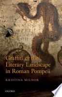 Graffiti and the Literary Landscape in Roman Pompeii