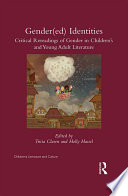 Gender(ed) Identities  : Critical Rereadings of Gender in Children's and Young Adult Literature