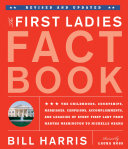 The First Ladies Fact Book    Revised and Updated Book