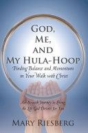 God, Me, and My Hula-hoop