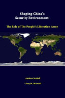 Shaping China's Security Environment: The Role of the People's Liberation Army
