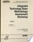 Integrated Technology Rotor Methodology Assessment Workshop