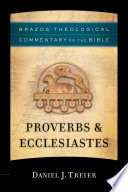Proverbs   Ecclesiastes  Brazos Theological Commentary on the Bible