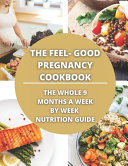 The Feel Good Pregnancy Cookbook