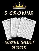 5 Crowns Score Sheet Book Book