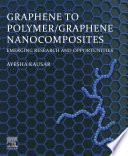 Graphene to Polymer Graphene Nanocomposites