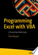 """Programming Excel with VBA: A Practical Real-World Guide"" by Flavio Morgado"
