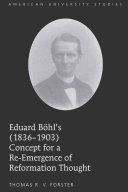 Eduard B  hl s  1836 1903  Concept for a Re emergence of Reformation Thought