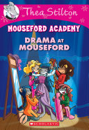 Drama at Mouseford  Thea Stilton Mouseford Academy  1