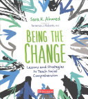 link to Being the change : lessons and strategies to teach social comprehension in the TCC library catalog