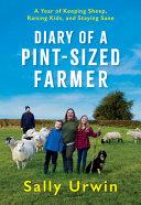 Diary of a Pint Sized Farmer