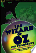 The Wizard of Oz and Philosophy  : Wicked Wisdom of the West