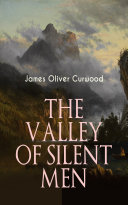THE VALLEY OF SILENT MEN Pdf/ePub eBook