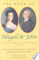 """""""The Book of Abigail and John: Selected Letters of the Adams Family, 1762-1784"""" by Abigail Adams, John Adams, L. H. Butterfield, Marc Friedlaender, Mary-Jo Kline"""