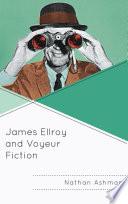 James Ellroy and Voyeur Fiction Book