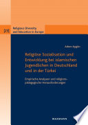 Religiöse Sozialisation und Entwicklung bei islamischen Jugendlichen in Deutschland und in der Türkei