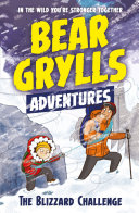 A Bear Grylls Adventure 1  The Blizzard Challenge