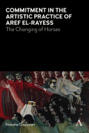 Commitment in the Artistic Practice of Aref el Rayess