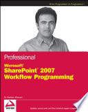 Professional Microsoft SharePoint 2007 Workflow Programming
