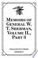 Memoirs of General W. T. Sherman, Volume II.
