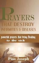 Prayers that Destroy Infirmities & Diseases