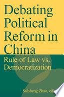 Debating Political Reform In China Rule Of Law Vs Democratization Book PDF
