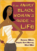 The Angry Black Woman s Guide to Life Book PDF