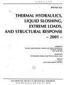 Thermal Hydraulics  Liquid Sloshing  Extreme Loads  and Structural Response  2001