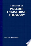 Principles of Polymer Engineering Rheology Book