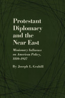 Protestant Diplomacy and the Near East